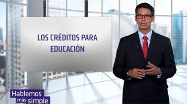 Todo sobre los créditos educativos